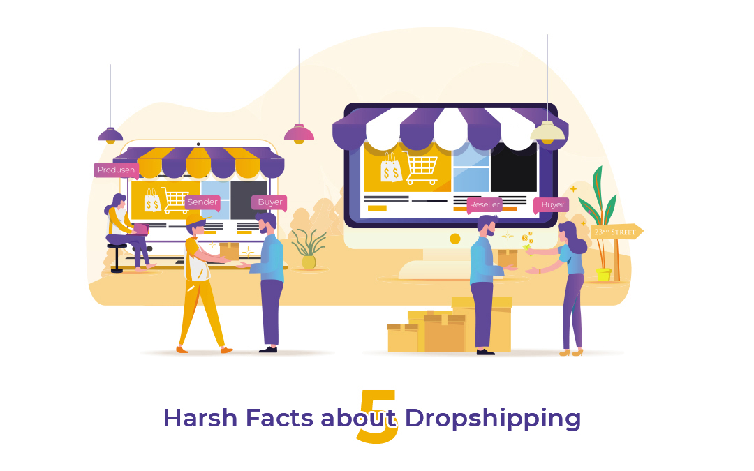 5 Harsh facts about Dropshipping No One talks about